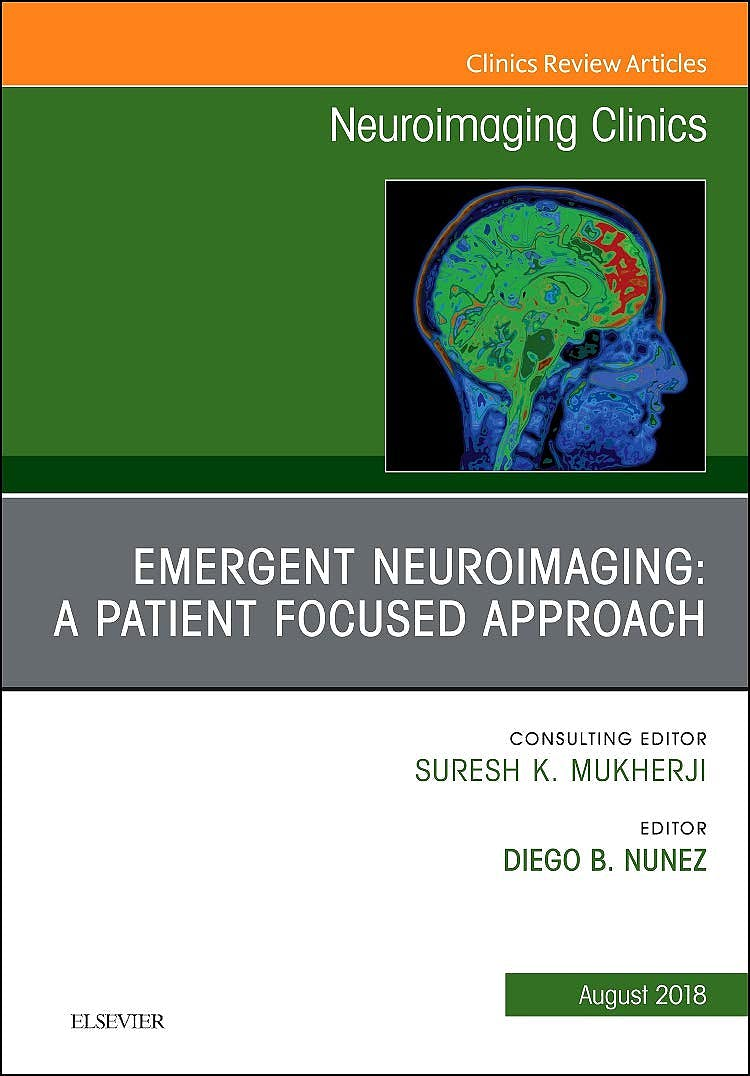 Portada del libro 9780323614009 Emergent Neuroimaging. A Patient Focused Approach (An Issue of Neuroimaging Clinics of North America) POD