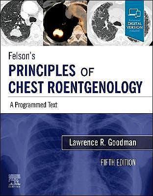 Portada del libro 9780323625678 Felson's Principles of Chest Roentgenology. A Programmed Text (Print + Online)