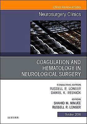 Portada del libro 9780323640916 Coagulation and Hematology in Neurological Surgery (An Issue of Neurosurgery Clinics of North America, Vol. 29-4)