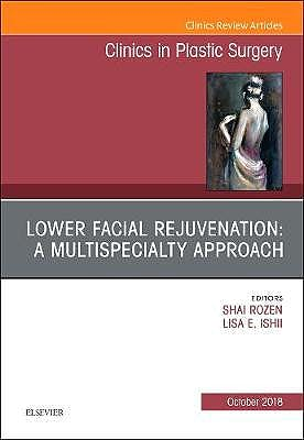 Portada del libro 9780323641180 Lower Facial Rejuvenation. A Multispecialty Approach (An Issue of Clinics in Plastic Surgery)