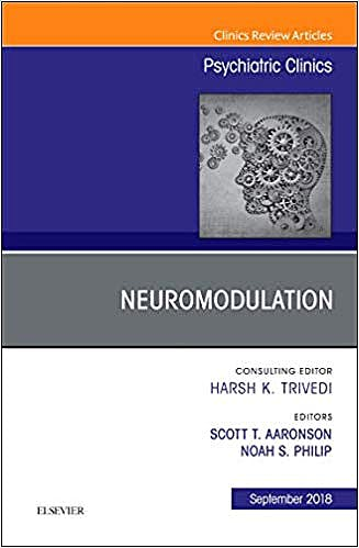 Portada del libro 9780323641326 Neuromodulation (An Issue of Psychiatric Clinics of North America, Vol. 41-3)