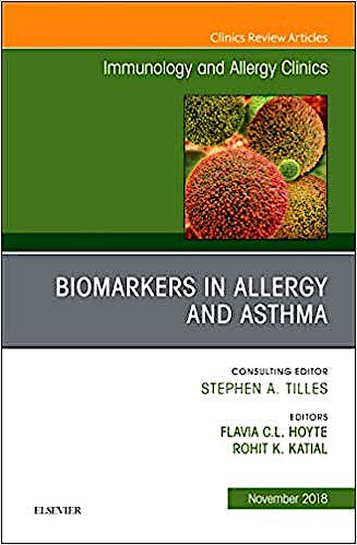 Portada del libro 9780323641395 Biomarkers in Allergy and Asthma (An Issue of Immunology and Allergy Clinics of North America, Vol. 38-4)