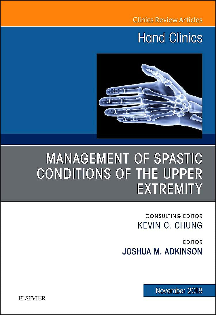 Portada del libro 9780323641517 Management of Spastic Conditions of the Upper Extremity (An Issue of Hand Clinics) POD