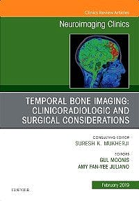 Portada del libro 9780323654777 Temporal Bone Imaging: Clinicoradiologic and Surgical Considerations (An Issue of Neuroimaging Clinics of North America, Vol. 29-1)