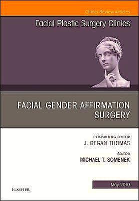 Portada del libro 9780323655217 Facial Gender Affirmation Surgery (An Issue of Facial Plastic Surgery Clinics) POD