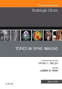 Portada del libro 9780323655323 Topics in Spine Imaging (An Issue of Radiologic Clinics)