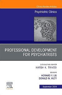 Portada del libro 9780323661065 Professional Development for Psychiatrists (An Issue of Psychiatric Clinics of North America)