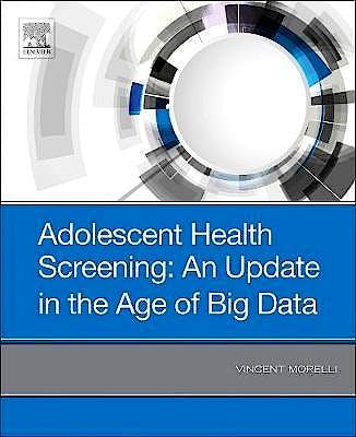 Portada del libro 9780323661300 Adolescent Health Screening: An Update in the Age of Big Data