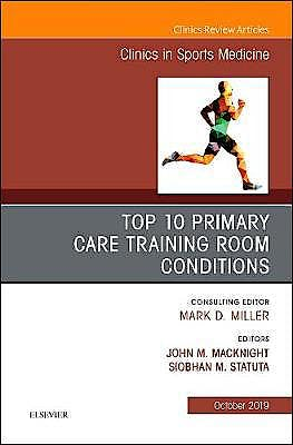 Portada del libro 9780323672221 Top 10 Primary Care Training Room Conditions (An Issue of Clinics in Sports Medicine)