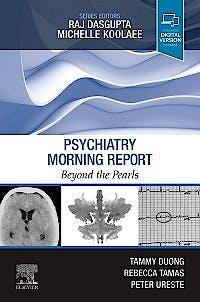 Portada del libro 9780323672962 Psychiatry Morning Report. Beyond the Pearls
