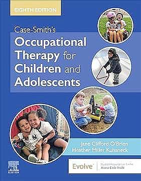 Portada del libro 9780323676991 Case-Smith's Occupational Therapy for Children and Adolescents