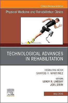 Portada del libro 9780323677806 Technological Advances in Rehabilitation (An Issue of Physical Medicine and Rehabilitation Clinics of North America, Vol. 30-2)