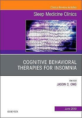 Portada del libro 9780323678094 Cognitive-Behavioral Therapies for Insomnia (An Issue of Sleep Medicine Clinics, Vol. 14-2)