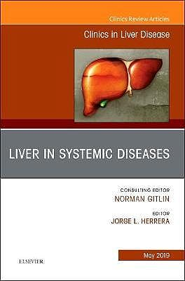 Portada del libro 9780323678155 Liver in Systemic Diseases (An Issue of Clinics in Liver Disease, Vol. 23-2)