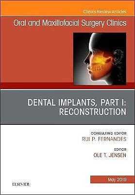 Portada del libro 9780323678278 Dental Implants, Part I: Reconstruction (An Issue of Oral and Maxillofacial Surgery Clinics of North America, Vol. 31-2)