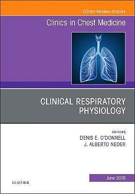 Portada del libro 9780323678377 Clinical Respiratory Physiology (An Issue of Clinics in Chest Medicine, Vol. 40-2)
