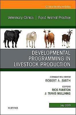 Portada del libro 9780323678841 Developmental Programming in Livestock Production (An Issue of Veterinary Clinics. Food Animal Practice)