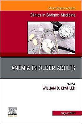 Portada del libro 9780323678889 Anemia in Older Adults (An Issue of Clinics in Geriatric Medicine)