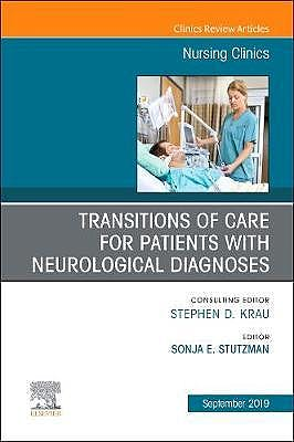 Portada del libro 9780323678988 Transitions of Care for Patients with Neurological Diagnoses (An Issue of Nursing Clinics) POD