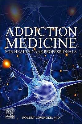 Portada del libro 9780323680172 Addiction Medicine for Health Care Professionals