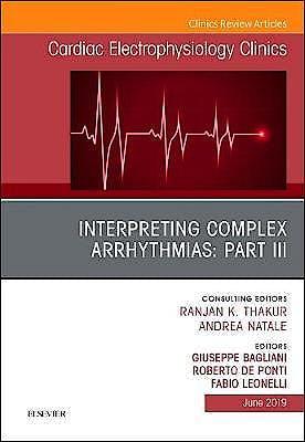 Portada del libro 9780323681131 Interpreting Complex Arrhythmias, Part III (An Issue of Cardiac Electrophysiology Clinics, Vol. 11-2)
