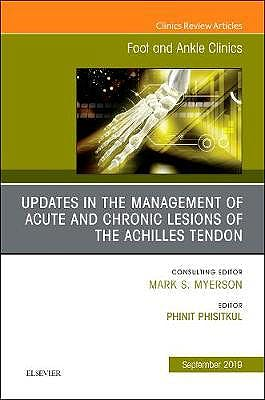 Portada del libro 9780323682091 Updates in the Management of Acute and Chronic Lesions of the Achilles Tendon (An issue of Foot and Ankle Clinics of North America)