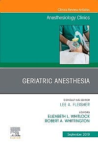 Portada del libro 9780323682213 Geriatric Anesthesia (An Issue of Anesthesiology Clinics)
