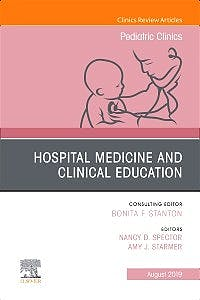 Portada del libro 9780323682336 Hospital Medicine and Clinical Education (An Issue of Pediatric Clinics of North America)