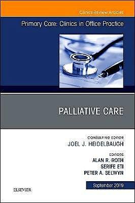 Portada del libro 9780323682411 Palliative Care (An Issue of Primary Care: Clinics in Office Practice, Vol. 46-3)
