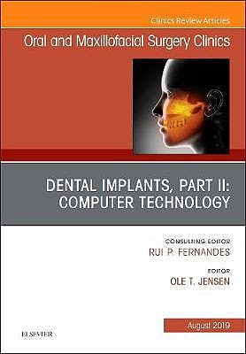 Portada del libro 9780323682473 Dental Implants, Part II: Computer Technology (An Issue of Oral and Maxillofacial Surgery Clinics of North America)