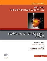 Portada del libro 9780323683340 Reconstruction of Facial Skin Defects (An Issue of Atlas of the Oral and Maxillofacial Surgery Clinics)