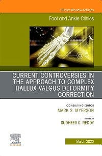 Portada del libro 9780323694100 Controversies in the Approach to Complex Hallux Valgus Deformity Correction (An issue of Foot and Ankle Clinics)