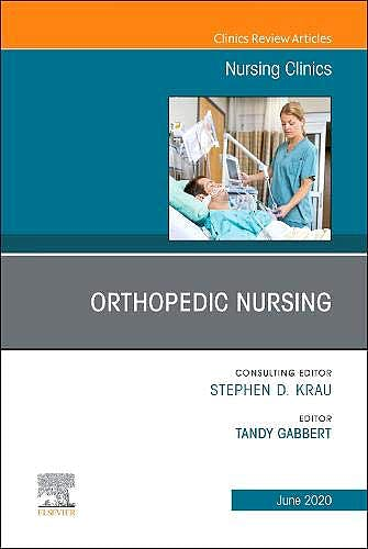 Portada del libro 9780323695633 Orthopedic Nursing (An Issue of Nursing Clinics)