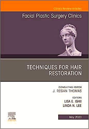 Portada del libro 9780323695947 Techniques for Hair Restoration (An Issue of Facial Plastic Surgery Clinics)