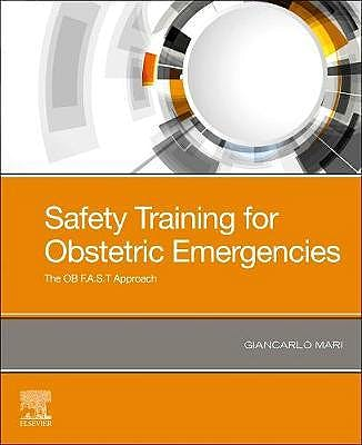 Portada del libro 9780323696722 Safety Training for Obstetric Emergencies. The OB F.A.S.T Approach
