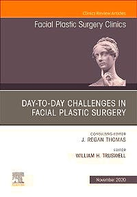 Portada del libro 9780323698160 Day-to-day Challenges in Facial Plastic Surgery (An Issue of Facial Plastic Surgery Clinics)
