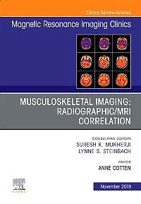 Portada del libro 9780323708722 Musculoskeletal Imaging. Radiographic/MRI Correlation (An Issue of Magnetic Resonance Imaging Clinics)
