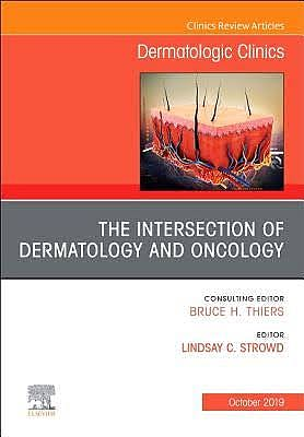 Portada del libro 9780323708944 The Intersection of Dermatology and Oncology (An Issue of Dermatologic Clinics) POD