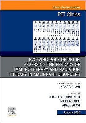 Portada del libro 9780323710725 Evolving Role of PET in Assessing the Efficacy of Immunotherapy and Radiation Therapy in Malignant Disorders (An Issue of PET Clinics) POD