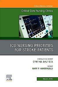 Portada del libro 9780323710992 ICU Nursing Priorities for Stroke Patients (An Issue of Critical Care Nursing Clinics)