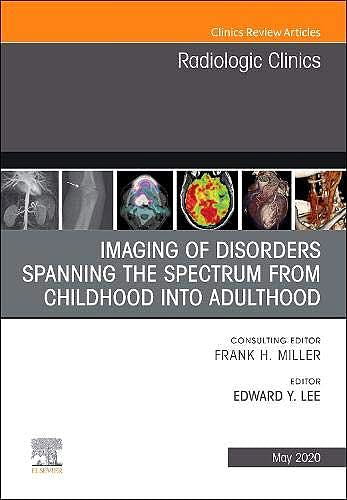 Portada del libro 9780323711166 Imaging of Disorders Spanning the Spectrum from Childhood (An Issue of Radiologic Clinics of North America) POD
