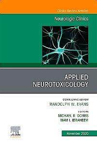 Portada del libro 9780323712910 Applied Neurotoxicology (An Issue of Neurologic Clinics)