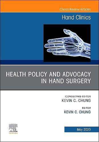 Portada del libro 9780323713382 Health Policy and Advocacy in Hand Surgery (An Issue of Hand Clinics)