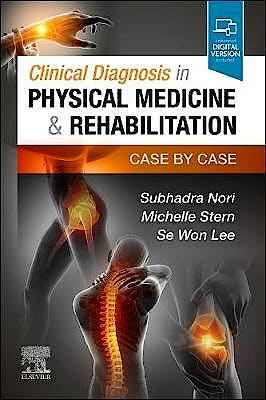 Portada del libro 9780323720847 Clinical Diagnosis in Physical Medicine & Rehabilitation. Case by Case