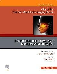 Portada del libro 9780323732925 Guided Oral and Maxillofacial Surgery (An Issue of Atlas of the Oral & Maxillofacial Surgery Clinics)