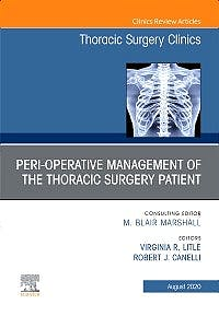 Portada del libro 9780323733014 Peri-Operative Management of the Thoracic Patient (An Issue of Thoracic Surgery Clinics)