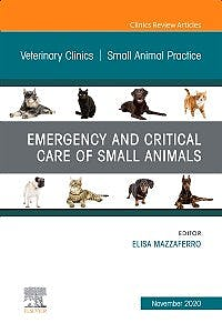 Portada del libro 9780323733625 Emergency and Critical Care of Small Animals (An Issue of Veterinary Clinics. Small Animal Practice)