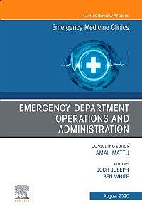 Portada del libro 9780323733656 Emergency Department Operations and Administration (An Issue of Emergency Medicine Clinics)