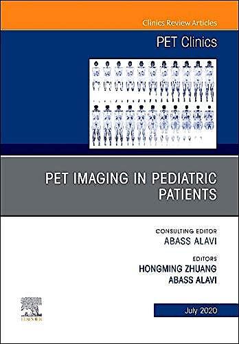 Portada del libro 9780323733793 PET Imaging in Pediatric Patients (An Issue of PET Clinics)