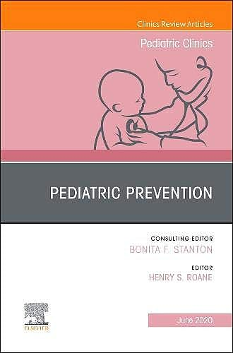 Portada del libro 9780323733847 Pediatric Prevention (An Issue of Pediatric Clinics of North America) POD